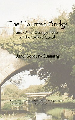 The Haunted Bridge and Other Strange Tales of the Oxford Canal