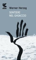 Sentieri nel ghiaccio by Werner Herzog
