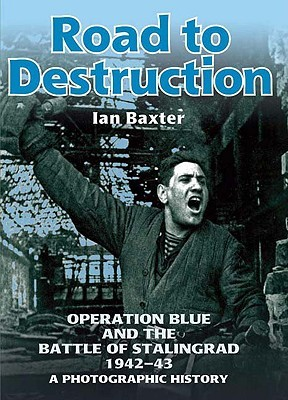 Road to Destruction: Operation Blue and the Battle of
