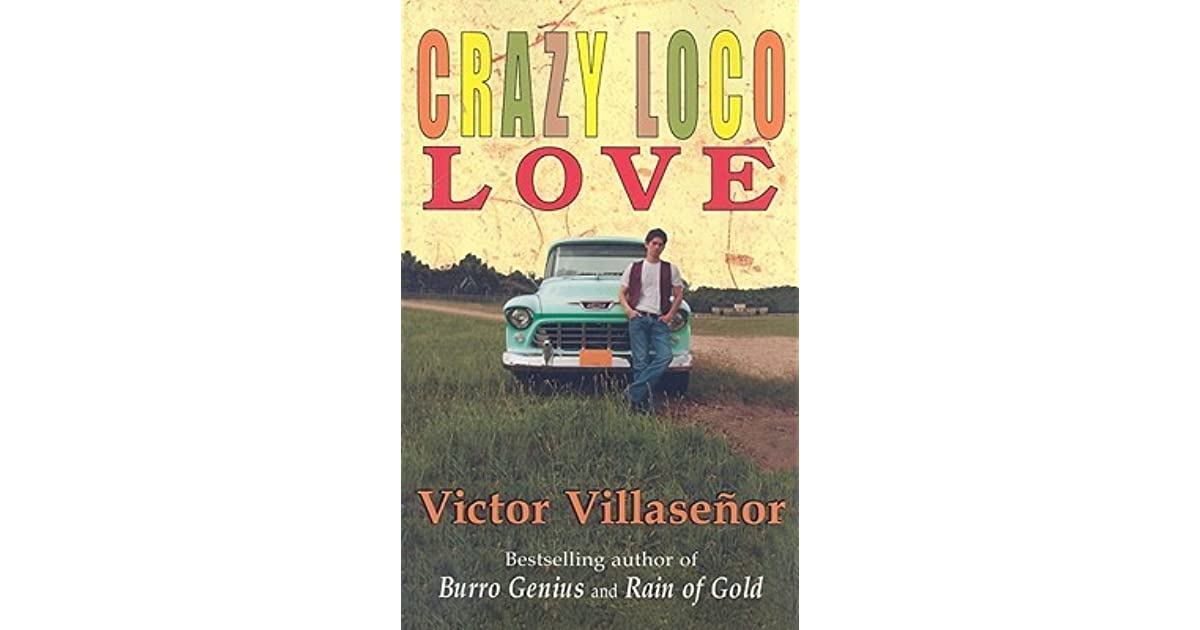 crazy loco love by victor villasenor