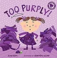 Too Purply!. Jean Reidy
