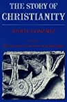 The Story of Christianity: Volume 1: The Early Church to the Reformation (Story of Christianity)