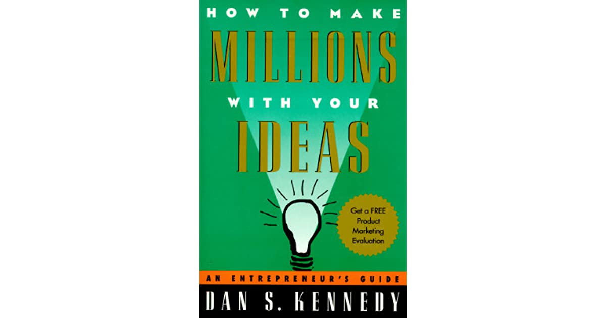 how to make millions from your ideas