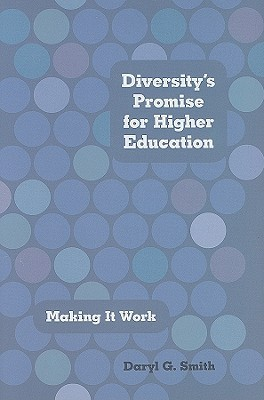 Diversity's Promise for Higher Education: Making It Work