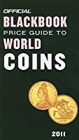 The Official Blackbook Price Guide to World Coins 2011