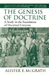 The Genesis of Doctrine: A Study in the Foundation of Doctrinal Criticism