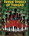 Seven Spools of Thread: A Kwanzaa Story