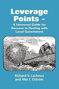 Leverage Points - A Universal Guide for Success in Dealing with Local Government