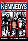 The Kennedys: All the Gossip Unfit to Print