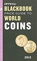 The Official Blackbook Price Guide to World Coins 2012