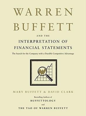 Warren Buffett and the Interpretation of Financial Statements by Mary Buffett
