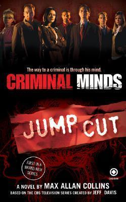 Jump Cut (Criminal Minds, #1) by Max Allan Collins