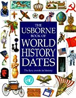 Usborne Book of World History Dates (Illustrated World History Series)