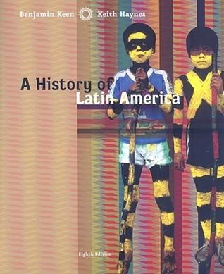 A History of Latin America - Benjamin Keen Keith Haynes