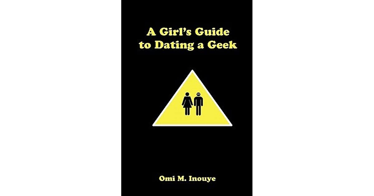 A Girl Guide To Dating A Geek
