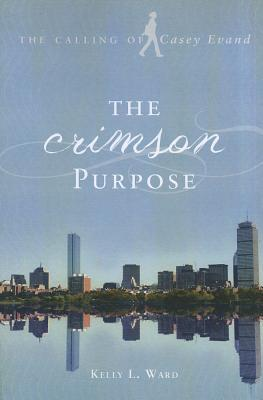 The Crimson Purpose: The Calling of Casey Evand