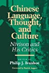 Chinese Language, Thought, and Culture: Nivison and His Critics