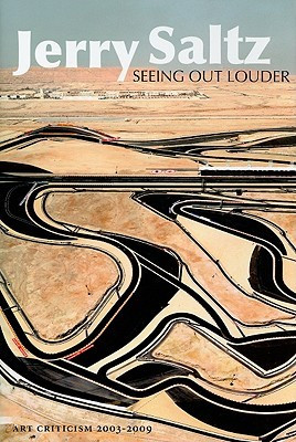 Seeing Out Louder: Art Criticism 2003-2009