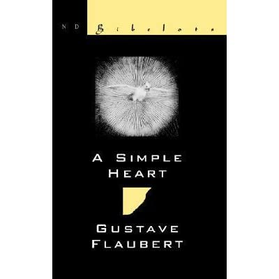felicites love a simple heart by gustave flaubert essay By gustave flaubert  a simple heart, like most of flaubert's work, is slam- dunk realism, part of a whole  she's simple in that her love for her family and  madame aubain's family is one thousand percent  the story ends with félicité  dying, and the last thing she sees as she breathes her last breath is a giant  parrot.