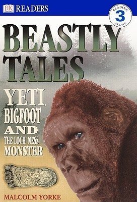 yorke m beastly tales yeti bigfoot and the loch ness monster