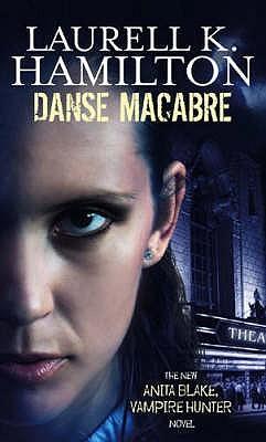 Danse Macabre by Laurell K  Hamilton