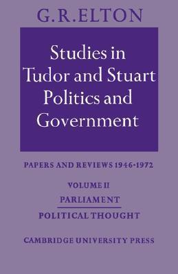 Studies in Tudor & Stuart Politics & Government VolumeII: Papers & Reviews 1946-72