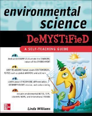 Environmental Science Demystified by Linda D