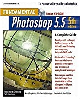 Fundamental Photoshop 5.5: A Complete Guide, (Book/CD-ROM package) 5th Edition