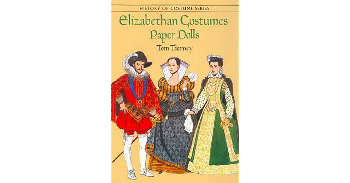 elizabethan costumes The importance and significance of costumes used in the elizabethan theatres also becomes very clear.