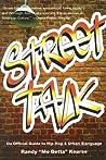 Street Talk: Da Official Guide to Hip-Hop & Urban Slanguage: Da Official Guide to Hip-hop and Urban Slanguage (Dictionary)