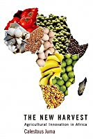 The New Harvest the New Harvest: Agricultural Innovation in Africa Agricultural Innovation in Africa