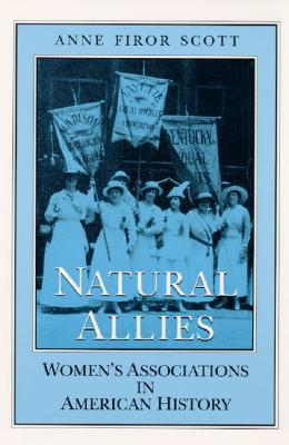 Natural Allies: Women's Associations in American History