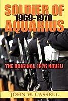Soldier of Aquarius: 1969-1970