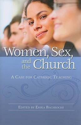 Women Sex and Church by Erika Bachiochi