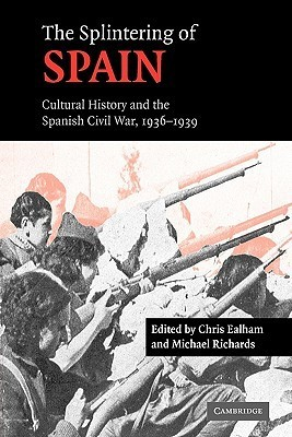 The-Splintering-of-Spain-Cultural-History-and-the-Spanish-Civil-War-1946-1939