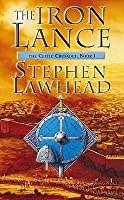 The Iron Lance (Celtic Crusades, #1)