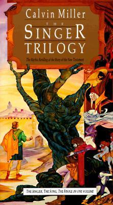 The Singer Trilogy by Calvin Miller