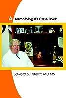 A Dermatologist's Case Book
