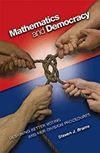 Mathematics and Democracy: Designing Better Voting and Fair-Division Procedures