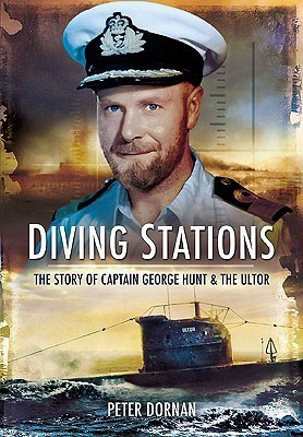 Diving Stations The Story of Captain George Hunt and the Ultor