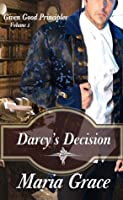 Darcy's Decision (Given Good Principles, #1)