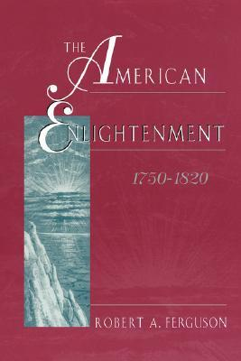 The American Enlightenment, 1750-1820