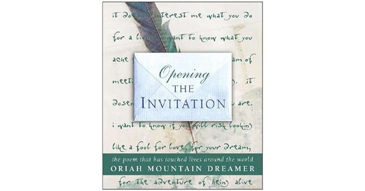 Opening The Invitation Poem That Has Touched Lives