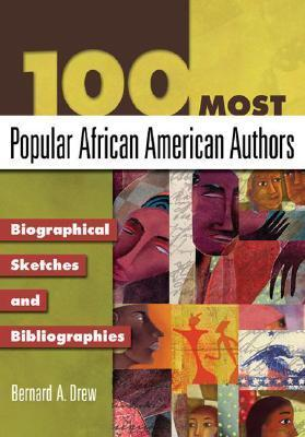 100-Most-Popular-African-American-Authors-Biographical-Sketches-and-Bibliographies-Popular-Authors-Series-