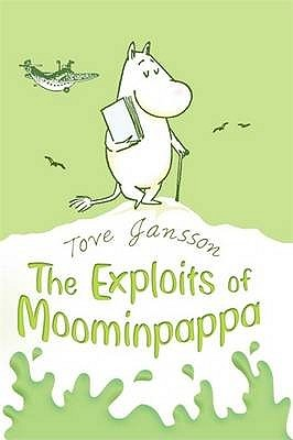 The Exploits of Moominpappa, Described by Himself by Tove Jansson