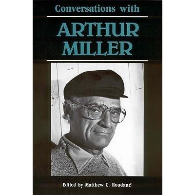conversations arthur miller by arthur miller