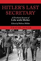 Until The Final Hour Hitler S Last Secretary By Traudl Junge