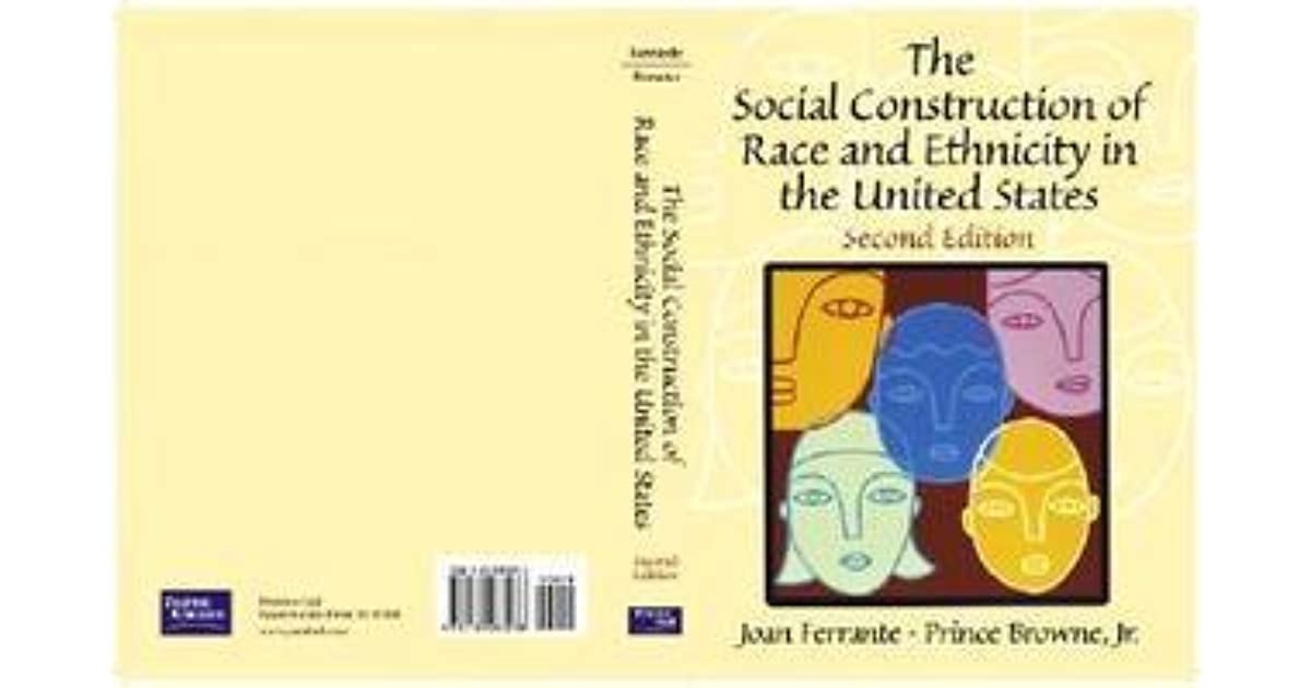 the social construction of race ethnicity in This article provides an overview of the state of the field of racial and other minorities in japan – a field that has developed in english mostly since the 1990s the construction of race in japan conflates race, ethnicity, language, culture, class, and citizenship as a result, the majority.