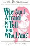 Why Am I Afraid to Tell You Who I Am? Insights Into Personal Growth
