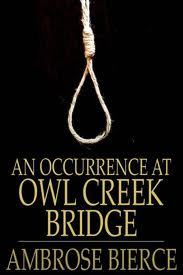 An Occurrence At Owl Creek Bridge by Ambrose Bierce